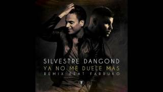 Ya No Me Duele Mas - Silvestre Dangond Ft. Farruko  (Official Remix)