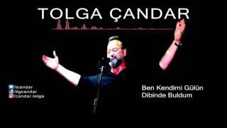 Tolga Çandar - Ben Kendimi Gülün Dibinde Buldum ( Official Audio )
