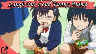 Most Laugh Out Loud Funny Anime