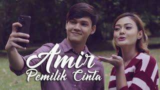 Amir - Pemilik Cinta (Official MV)