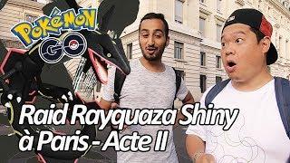 Seb et Ouss : Raid Rayquaza Shiny au cœur de Paris - Acte II - Pokémon GO