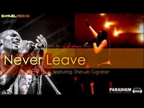 Never Leave - Samuel Medas feat. Sherwin Gardner