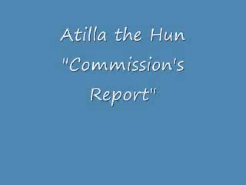 Atilla the Hun - Commission's Report