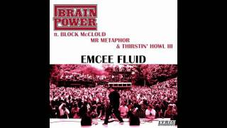 Brainpower - Emcee Fluid ft. Block McCloud, Mr. Metaphore & Thirstin