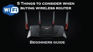 THINGS TO CONSIDER WHEN BUYING WIRELESS ROUTER