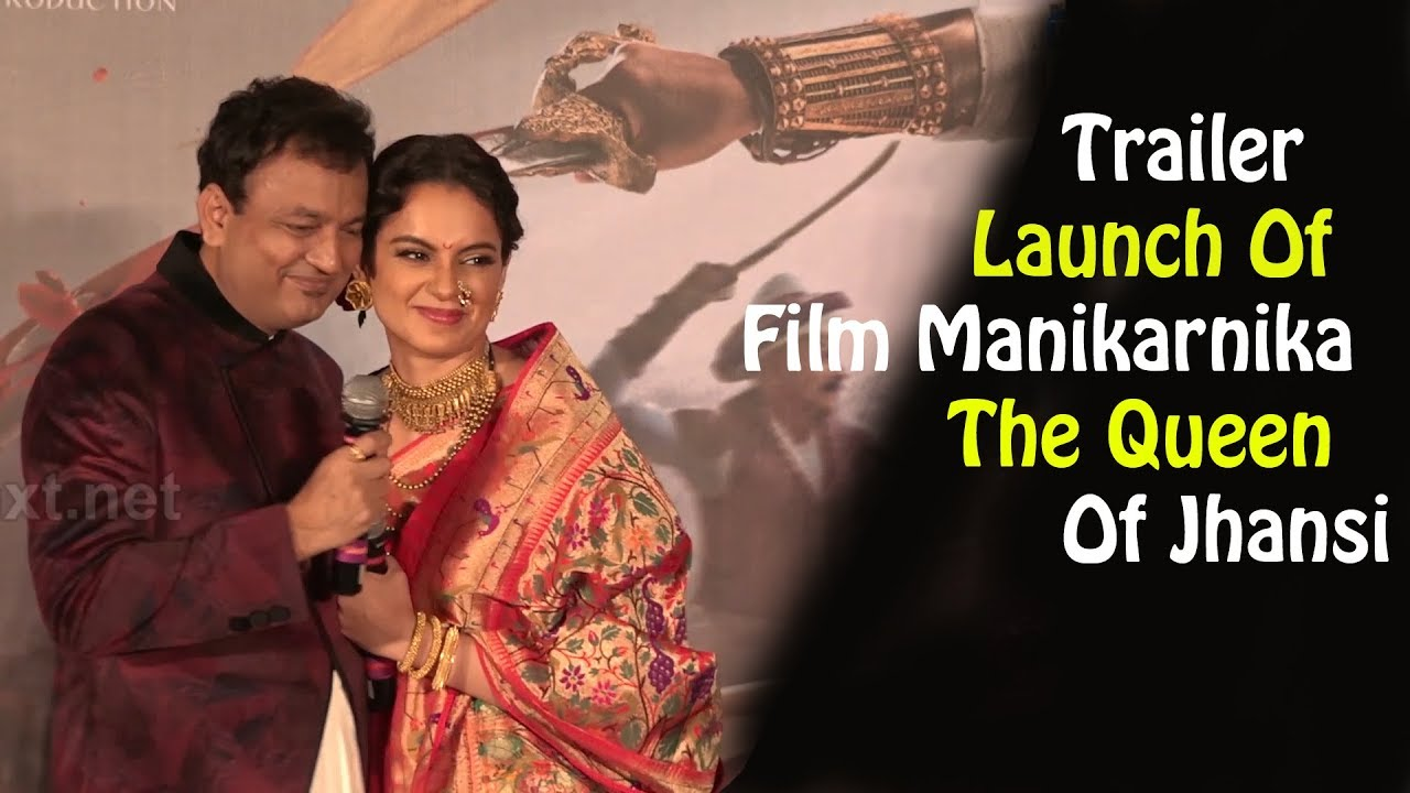 Trailer Launch Of Film Manikarnika The Queen Of Jhansi Part 01