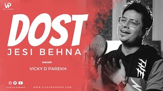 Dost Jesi Behna | Sisters Love | Vicky D Parekh | Song For Sisters