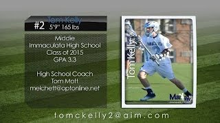 Tom Kelly 2013 Lacrosse Highlights- Immaculata High School '15