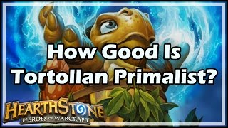 [Hearthstone] How Good Is Tortollan Primalist?