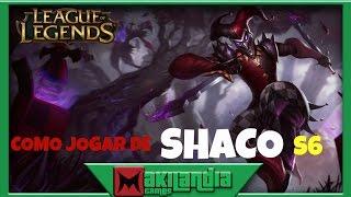 🔴 Como jogar de Shaco em 10 minutos - League of Legends - Fala do champ S6