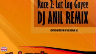RACE 2 - LAT LAG GAYEE (DJ ANIL RE-VERSION)