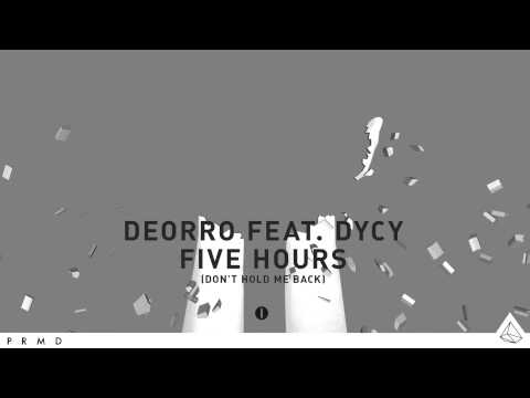 Deorro feat DyCy  Five Hours Dont Hold Me Back ICONS
