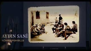 Aydın Sani - Köhnə Məhəllə  (2019)