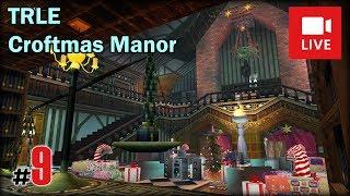 """[Archiwum] Live - TRLE Croftmas Manor (4) - [6/6] - """"Mikołaj i prezenty"""""""