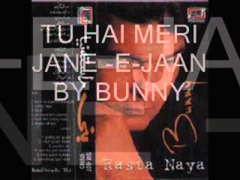 TU HAI MERI JANE JAAN BY BUNNY