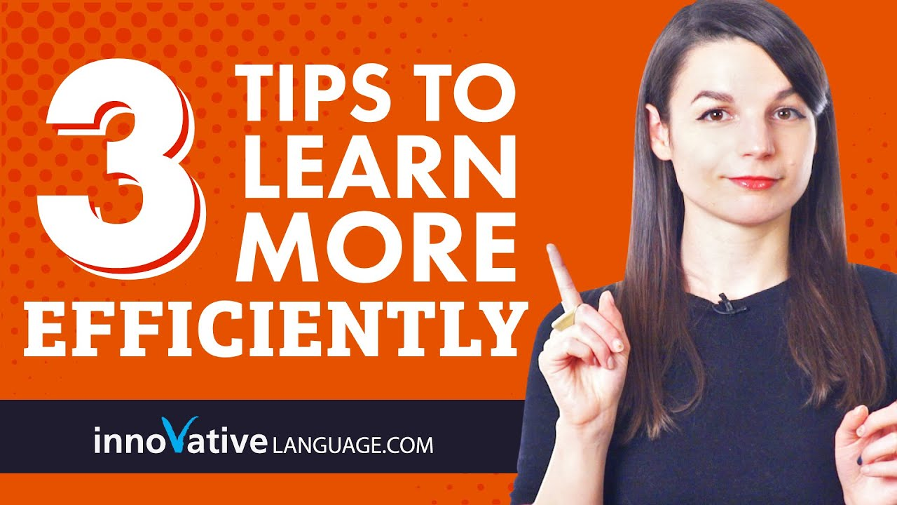 3 Tips to Learn a New Language More Efficiently