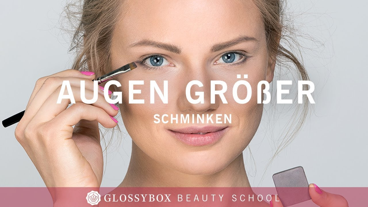 Tutorial Beauty Hack Augen Grosser Schminken Glossy Basics