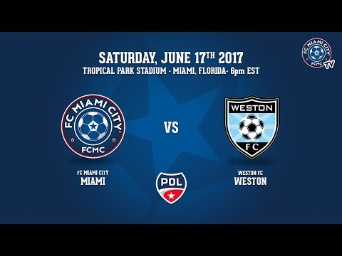 PDL Live - FC Miami City vs Weston FC 6/17/17