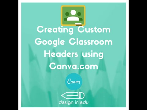 Google Classroom Custom Headers using Canva
