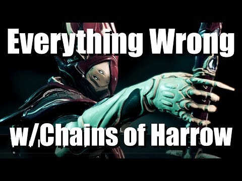 Everything Wrong w/Chains of Harrow in 25 Minutes or Less -