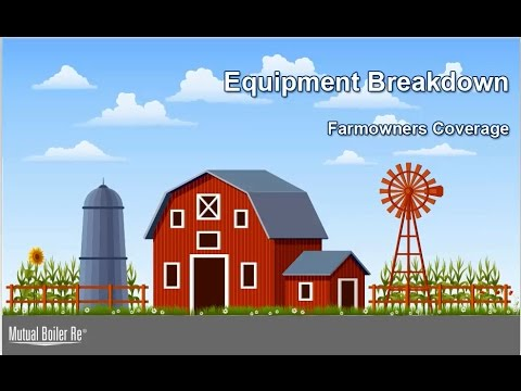 MBRe Farmowners Equipment Breakdown Coverage