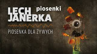 Lech Janerka - Piosenka Dla Żywych