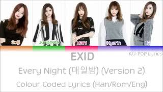 EXID (이엑스아이디) - Every Night (매일밤) (Ver.2) Colour Coded Lyrics (Han/Rom/Eng)