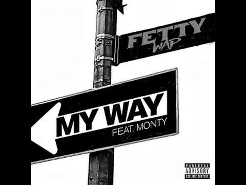 Fetty Wap - My Way Ft. Monty (Clean) OFFICIAL