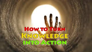 How to Turn Knowledge into Action - Jim Rohn