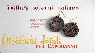 [QUILLING] CORSO lez.10 - ORECCHINI per SAN SILVESTRO e CAPODANNO - tutorial italiano