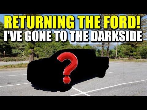 RETURNING THE FORD!....I'VE GONE TO THE DARKSIDE