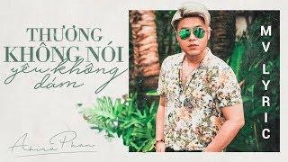 THƯƠNG KHÔNG NÓI YÊU KHÔNG DÁM (Lyric) | MV 4K | Akira Phan