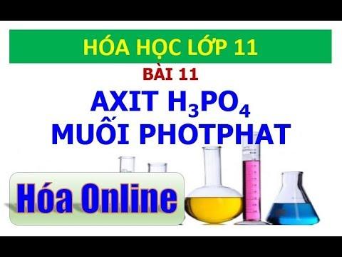 Hóa học 11 – Bài 11 – Axit photphoric và muối photphat