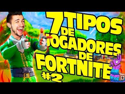 7 TIPOS DE JOGADORES DE FORTNITE ! #2