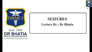 Dr. Bhatia , discussing on Seizures, 10/11/2017(DBMCI)