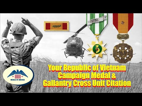 Your Republic Of Vietnam Campaign Medal And Gallantry Cross Unit Citation For Service In Vietnam