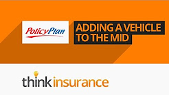 Policy Plan MID Update - How To Add a Vehicle To The MID | Think Insurance