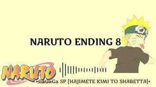 NARUTO - Ending 8 [hajimete kimi to shabetta] ~ Gagaga SP (Full Ver)w/Lyric