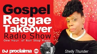 ONE HOUR GOSPEL REGGAE  MIX 2016 - DJ Proclaima Reggae Takeover Radio Show 12th August