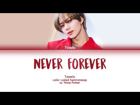 TAEMIN 'NEVER FOREVER' [COLOR CODED HAN/ROM/SUBESPAÑOL LYRICS] Mp3
