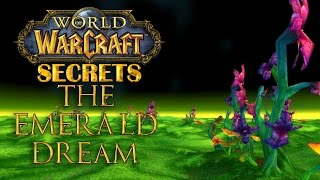 Wow Secrets - The Emerald Dream