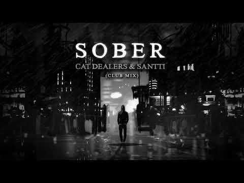 Cat Dealers & Santti - Sober (Club Mix)