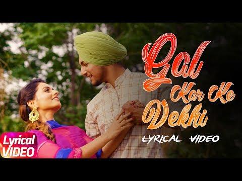 gal-kar-ke-vekhi-(lyrical-video)-|-amar-sehmbi-|-desi-crew-|-latest-punjabi-song-2018