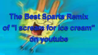 """Video The best sparta remix of """"I Scream for ice Cream"""" on youtube download MP3, 3GP, MP4, WEBM, AVI, FLV Oktober 2017"""