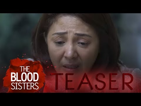 The Blood Sisters February 28, 2018 Teaser