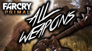 Far Cry Primal : All Weapons