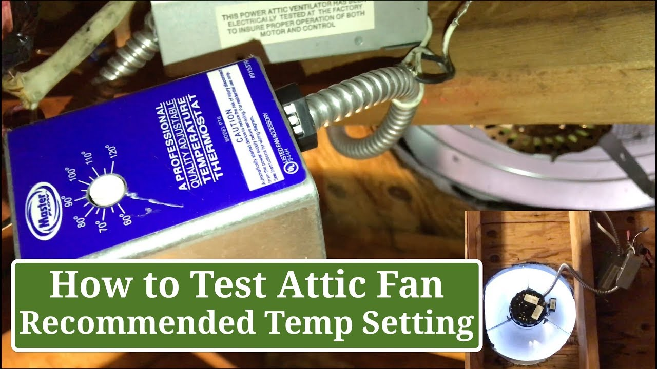 how to test your attic fan annual check recommended temperature setting