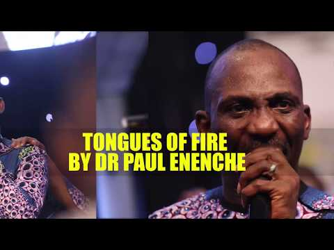 TONGUES OF FIRE BY DR PAUL ENENCHE