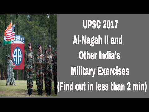 UPSC 2017-Al Nagah II 2017 and other India's military exercises (Find out in less than 2 min)