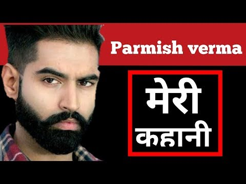 Parmish verma | Biography | Hindi | Struggle | Story | Songs